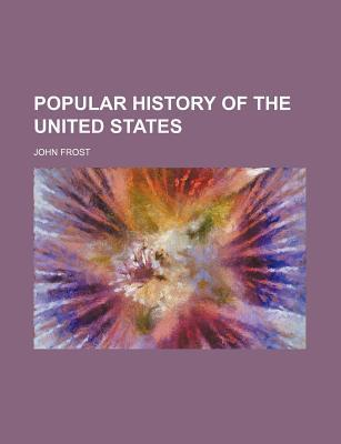 Popular History of the United States