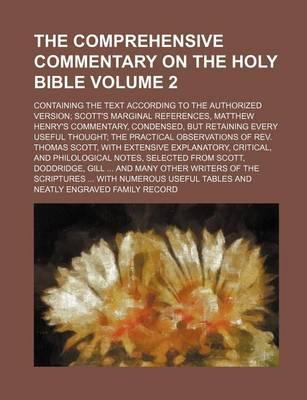 The Comprehensive Commentary on the Holy Bible; Containing the Text According to the Authorized Version; Scott's Marginal References, Matthew Henry's
