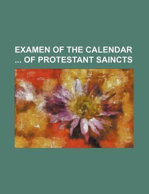 Examen of the Calendar of Protestant Saincts