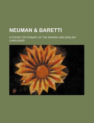 Neuman & Baretti; A Pocket Dictionary of the Spanish and English Languages