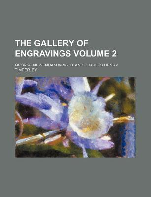 The Gallery of Engravings Volume 2