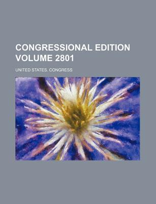 Congressional Edition Volume 2801