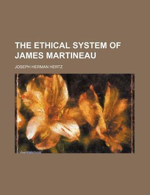 The Ethical System of James Martineau