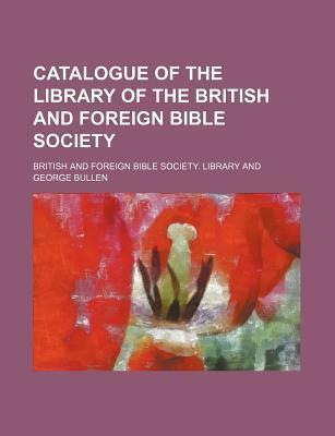 Catalogue of the Library of the British and Foreign Bible Society