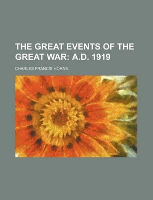 The Great Events of the Great War; A.D. 1919