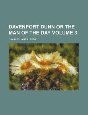 Davenport Dunn or the Man of the Day Volume 3