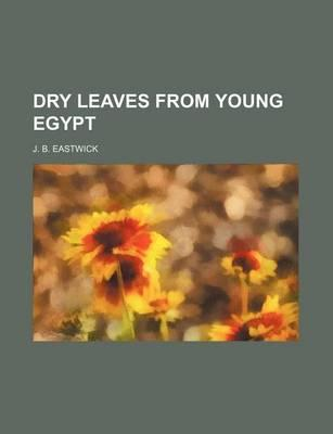 Dry Leaves from Young Egypt