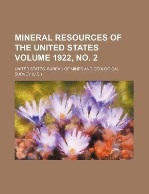 Mineral Resources of the United States Volume 1922, No. 2