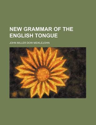 New Grammar of the English Tongue