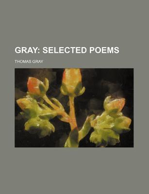 Gray; Selected Poems