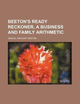 Beeton's Ready Reckoner, a Business and Family Arithmetic