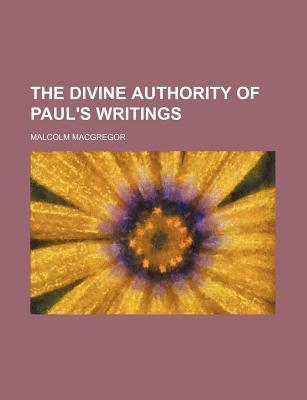 The Divine Authority of Paul's Writings