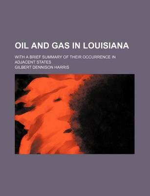 Oil and Gas in Louisiana; With a Brief Summary of Their Occurrence in Adjacent States