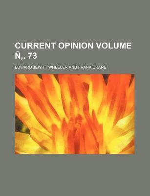 Current Opinion Volume N . 73