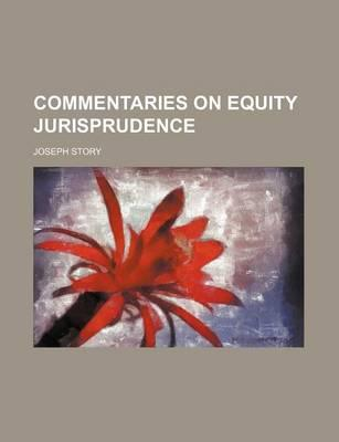 Commentaries on Equity Jurisprudence