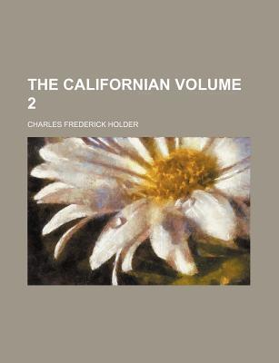 The Californian Volume 2
