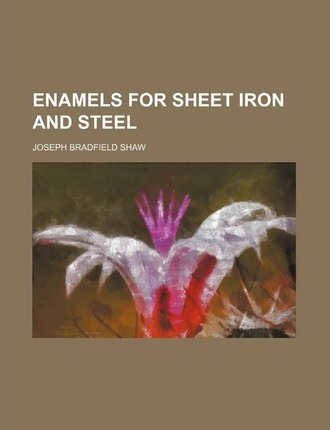 Enamels for Sheet Iron and Steel