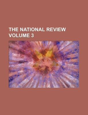 The National Review Volume 3
