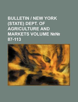 Bulletin - New York (State) Dept. of Agriculture and Markets Volume 87-113
