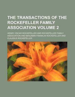 The Transactions of the Rockefeller Family Association Volume 2