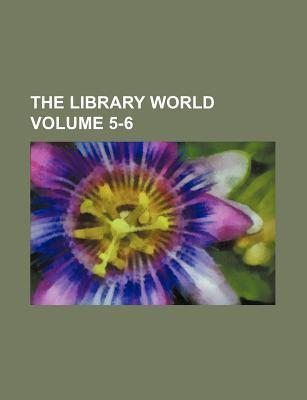 The Library World Volume 5-6