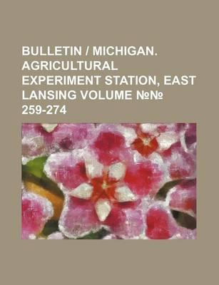 Bulletin - Michigan. Agricultural Experiment Station, East Lansing Volume 259-274