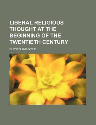 Liberal Religious Thought at the Beginning of the Twentieth Century