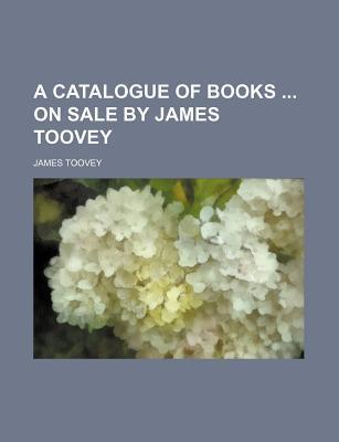 A Catalogue of Books on Sale by James Toovey