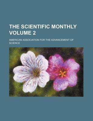 The Scientific Monthly Volume 2