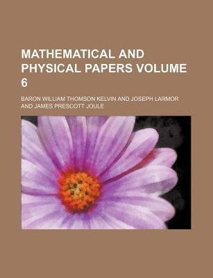 Mathematical and Physical Papers Volume 6