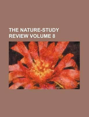 The Nature-Study Review Volume 8