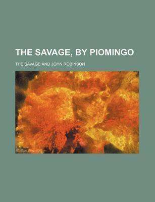 The Savage, by Piomingo