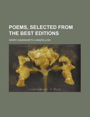 Poems, Selected from the Best Editions