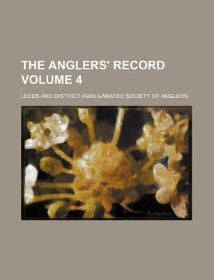 The Anglers' Record Volume 4