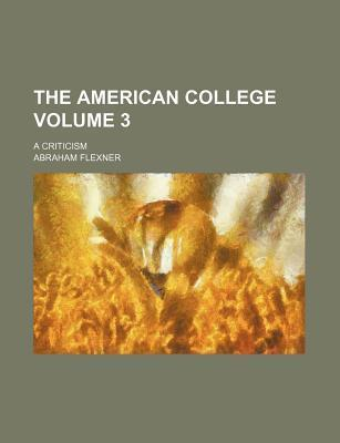 The American College; A Criticism Volume 3