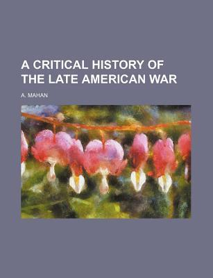 A Critical History of the Late American War