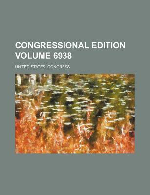 Congressional Edition Volume 6938