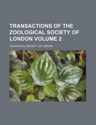 Transactions of the Zoological Society of London Volume 2