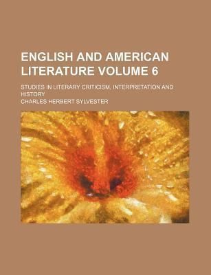 English and American Literature; Studies in Literary Criticism, Interpretation and History Volume 6