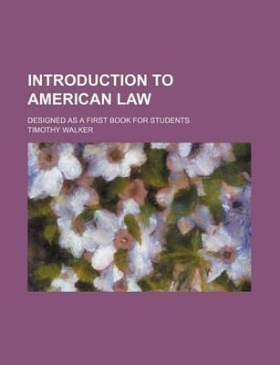 Introduction to American Law; Designed as a First Book for Students