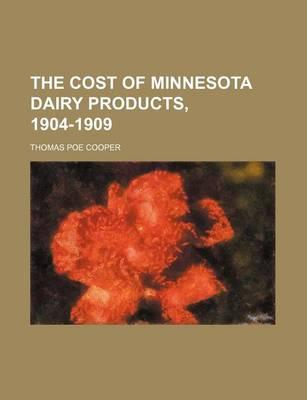 The Cost of Minnesota Dairy Products, 1904-1909
