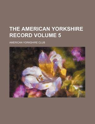 The American Yorkshire Record Volume 5