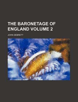 The Baronetage of England Volume 2