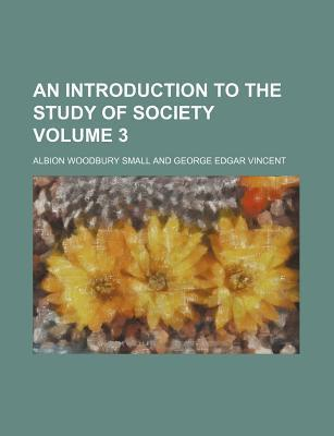 An Introduction to the Study of Society Volume 3