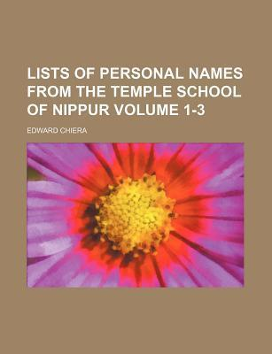 Lists of Personal Names from the Temple School of Nippur Volume 1-3