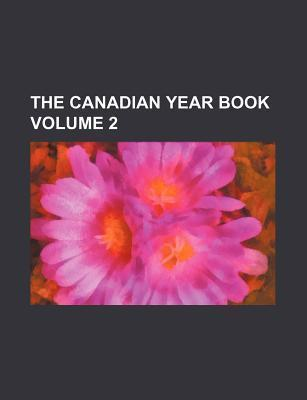 The Canadian Year Book Volume 2