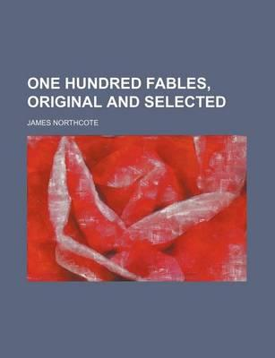 One Hundred Fables, Original and Selected