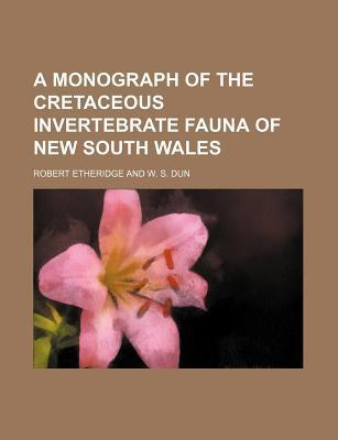 A Monograph of the Cretaceous Invertebrate Fauna of New South Wales