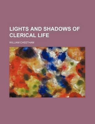 Lights and Shadows of Clerical Life