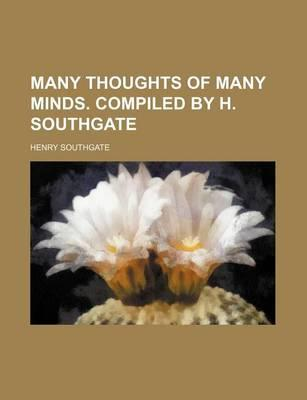 Many Thoughts of Many Minds. Compiled by H. Southgate